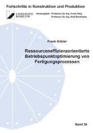 Ressourceneffizienzorientierte Betriebspunktoptimierung von Fertigungsprozessen