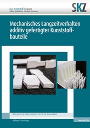 Mechanisches Langzeitverhalten additiv gefertigter Kunststoffbauteile
