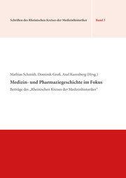 Medizin- und Pharmaziegeschichte im Fokus