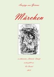 Auszüge aus Grimms Märchen in altdeutscher 'Sütterlin-Schrift'