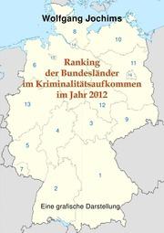 Ranking der Bundesländer in der Kriminalitätsbelastung im Jahr 2012