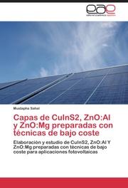 CAPAS DE CuInS2, ZnO:Al Y ZnO:Mg PREPARADAS CON TECNICAS DE BAJO COSTE