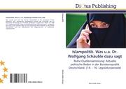 Islampolitik.Was u.a.Dr.Wolfgang Schäuble dazu sagt