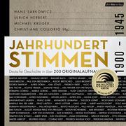 Jahrhundertstimmen - Deutsche Geschichte in über 200 Originalaufnahmen 1900 bis 1945