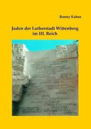 Juden der Lutherstadt Wittenberg im III. Reich