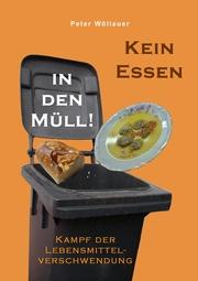 Kein Essen in den Müll!