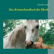 Das Kräuterhandbuch für Pferde