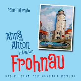 Anna und Anton entdecken Frohnau