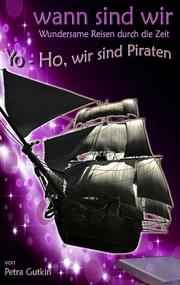 wann sind wir - Yo-Ho, wir sind Piraten