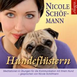 Hundeflüstern - Meditationen und Übungen für die Kommunikation mit Ihrem Hund