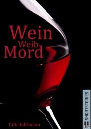 Wein - Weib - Mord
