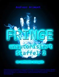Fringe unautorisiert - Staffel 2. Der inoffizielle Serienguide