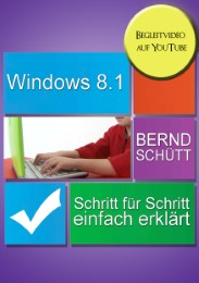 Windows 8.1 Schritt für Schritt einfach erklärt