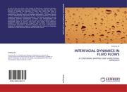 INTERFACIAL DYNAMICS IN FLUID FLOWS