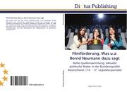 Filmförderung.Was u.a.Bernd Neumann dazu sagt