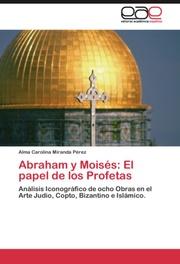 Abraham y Moises: El papel de los Profetas