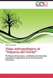 Viaje antropologico al 'Imperio del Verde'