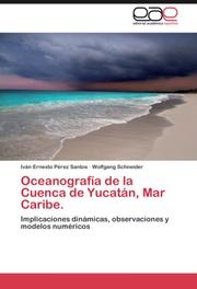 Oceanografia de la Cuenca de Yucatan, Mar Caribe.