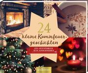 24 kleine Kaminfeuergeschichten - Ein Adventsbuch zum Aufschneiden