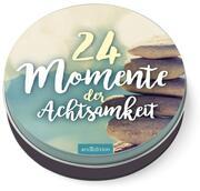 24 Momente der Achtsamkeit