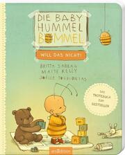 Die Baby Hummel Bommel will das nicht!
