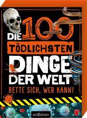 Die 100 tödlichsten Dinge der Welt
