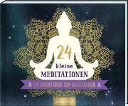 24 kleine Meditationen