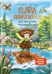 Klara Katastrofee und das große Flussabenteuer