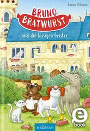 Bruno Bratwurst und die bissigen Geister (Bruno Bratwurst 3)