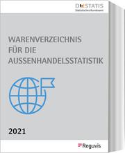 Warenverzeichnis für die Außenhandelsstatistik - Ausgabe 2021