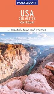 POLYGLOTT on tour Reiseführer USA - Der Westen