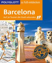Barcelona zu Fuß entdecken