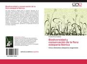 Biodiversidad y conservacion de la flora esteparia Iberica