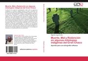Muerte, Mal y Redencion en algunas mitologias indigenas del Gran Chaco
