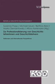 Zur Professionalisierung von Geschichtslehrerinnen und Geschichtslehrern