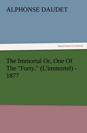 The Immortal Or, One Of The 'Forty.' (L'immortel) - 1877
