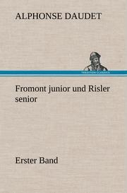Fromont junior und Risler senior - Band 1