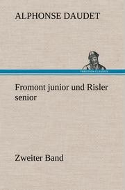 Fromont junior und Risler senior - Band 2