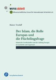 Der Islam, die Rolle Europas und die Flüchtlingsfrage