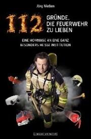 112 Gründe, die Feuerwehr zu lieben