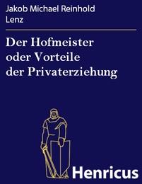 Der Hofmeister oder Vorteile der Privaterziehung