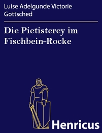Die Pietisterey im Fischbein-Rocke