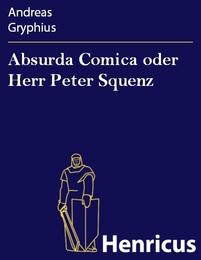 Absurda Comica oder Herr Peter Squenz