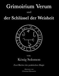 Grimoirium Verum - Solomons Schlüssel der Weisheit