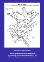 Hygiene - Hydrologie - Wasserrecht: Geschichte der Grundwasserstandsbeobachtung von 1856 bis zum Beginn der Landesgrundwasserdienste