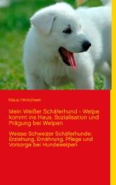 Mein Weißer Schäferhund - Welpe kommt ins Haus
