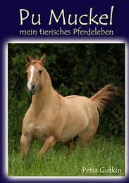Pu Muckel - mein tierisches Pferdeleben