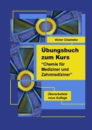Übungsbuch zum Kurs 'Chemie für Mediziner und Zahnmediziner'