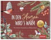 In den Herzen wird's warm - die schönsten Geschichten und Gedichte zur Weihnachtszeit