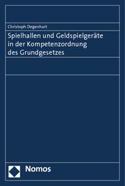 Spielhallen und Geldspielgeräte in der Kompetenzordnung des Grundgesetzes